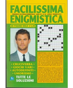 Facilissima Enigmistica - bimestrale n. 66 Aprile 2018 - chris Hemsworth