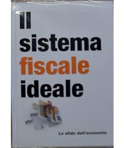 Le Sfide dell'economia - Il sistema fiscale ideale
