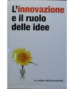 Le Sfide dell'economia - L'innovazione e il ruolo delle idee