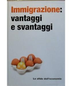 Le Sfide dell'economia - Immigrazione: vantaggi e svantaggi