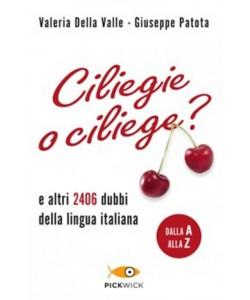 Ciliegie o ciliege? e altri 2406 dubbi della lingua italiana - i libri di Donna Moderna