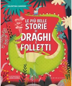 Le più belle storie di draghi e folletti di Valentina Camerini - i libri di Donna Moderna