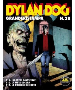 Dylan Dog Grande Ristampa - N° 38 - Incontri ravvicinati - Bonelli Editore