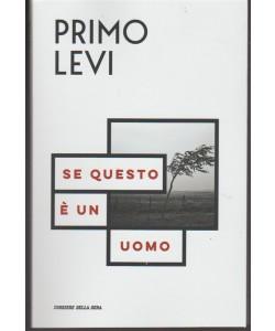 Primo Levi - Se questo è un Uomo by Corriere della Sera