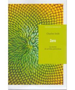 Biblioteca Matematica. di Charles Seife. Zero.  La storia di un'idea pericolosa. Volume 2 . pubblicazione settimanale