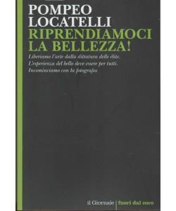 """Riprendiamoci la bellezza! di Pompeo Locatelli - by il Giornale """"Fuori dal coro"""""""