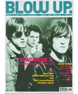 Blow Up. - mensile n. 239 Aprile 2018 - Spacemen 3... Neopsichedlia UK 1980-90