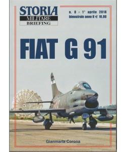 Storia Militare Briefing - bimestrale n. 8 Aprile 2018 - Fiat G91