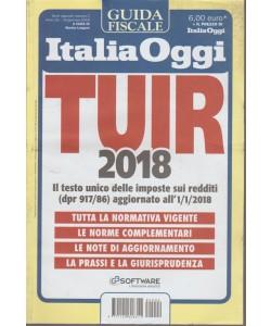 Tuir 2018 - Guida fiscale di Italia Oggi - Febbraio 2018  a cura Marino Longoni