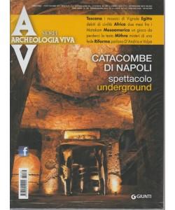 Archeologia Viva - Catacombe - Napoli spettacolo underground - n. 189 - bimestrale - maggio - giugno 2018