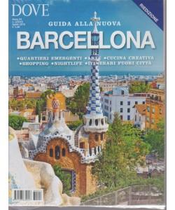 Dove Dossier Riedizione  n. 2 - aprile 2018 . Guida alla nuova Barcellona