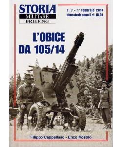 Storia Militare Briefing - Bimestrale n. 7 Febbraio 2018 - L'obice da 105/14