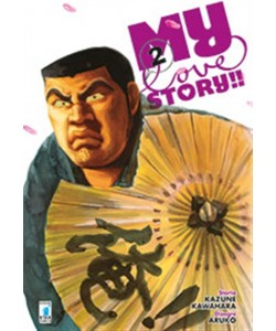 Manga: MY LOVE STORY!! #2 - Star Comics collana UP #172
