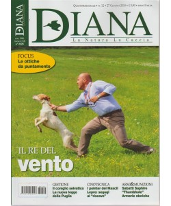 Diana - La Natura  La Caccia - N. 12 - quattordicinale - 27 giugno 2018 -