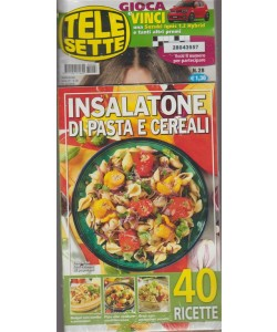 Telesette + insalatone di pasta e cereali - n. 28 - settimanale - 3/7/2018