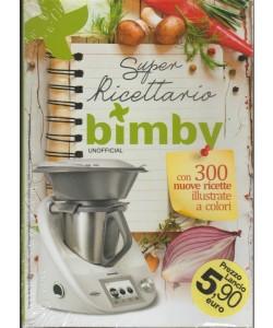 Super Ricettarario x Bimby - con 300 nuove ricette illustrate a colori