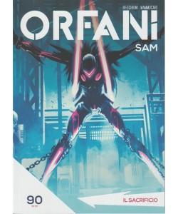 Orfani: SAM - seyyimanale n. 90 - Il sacrificio