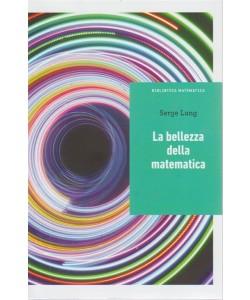 Biblioteca Matematica - La bellezza della matematica - di Serge Lang - n. 17 - settimanale -