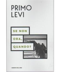 Primo Levi - Se non ora, Quando? by Corriere della Sera