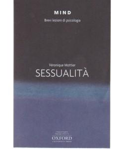 Mind: Brevi Lezioni di psicologia vol. 5 - Sessualità - Veronique Mottier