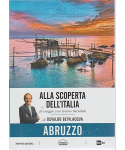 Alla Scoperta Dell'italia - Vol. 20 : Abruzzo - di Osvaldo Bevilacqua - 7/8/2018 - settimanale -