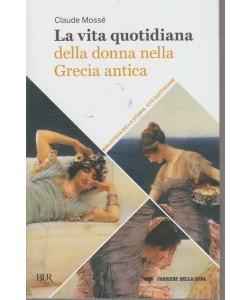 La vita quotidiana della donna nella Grecia antica - volume 33 - settimanale -