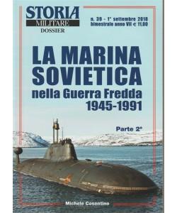 Storia militare dossier - La marina sovietica nella Guerra Fredda 1945-1991 - Parte 2 - n. 39 - 1 settembre 2018 - bimestrale
