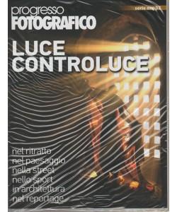 Progresso Fotografico - Luce Controluce - serie oro n. 53 - bimestrale - settembre - ottobre 2018