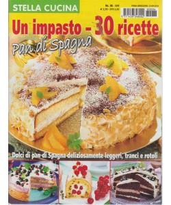 Stella Cucina - Un Impasto - 30 Ricette - Pan di Spagna - n. 86 - bimestrale - 13/9/2018