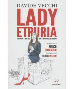 Lady Etruria di David VECCHI - prefazione di Marco Travaglio e Giorgio Meletti