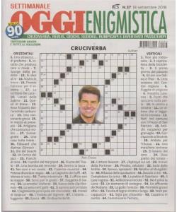 Settimanale Oggi Enigmistica - n. 37 - 18 settembre 2018 -