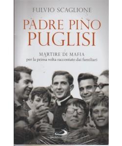 Famiglia Cristiana - Padre Pino Puglisi - di Fulvio Scaglione - Biografia inedita