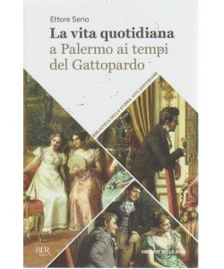 La vita quotidiana a Palermo ai tempi del Gattopardo - volume 39 - settimanale