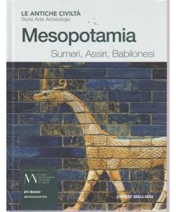 Antiche Civilta' -Mesopotamia. Sumeri, Assiri, Babilonesi - n. 6 - settimanale -