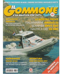 Il Gommone - mensile n. 361 Agosto 2017 - e la nautica per tutti