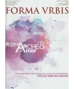 Forma Urbis - mensile n. 6 Giugno 2017 - ROMARCHE' 8 e l'amore