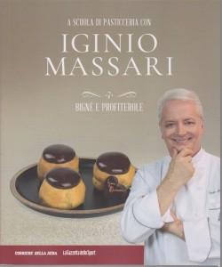 A scuola di pasticceria con Iginio Massari - n. 7 - Bignè e profitterole - settimanale