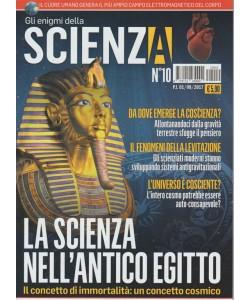Gli Enigmi della Scienza -mensile n.10 agosto2017 -la scienza nell'antico Egitto