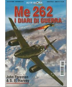 ALI DI GLORIA . I LIBRI. ME 262 I DIARI DI GUERRA. N. 28 OTTOBRE - NOVEMBRE 2016. BIMESTRALE,
