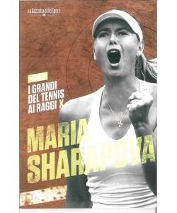I grandi del tennis ai raggi X-Maria Sharappova vol.15-iniz.Gazzetta dello Sport