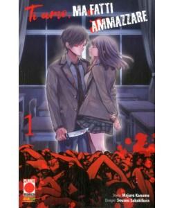 Ti Amo Ma Fatti Ammazzare - N° 1 - Ti Amo Ma Fatti Ammazzare - Kodama Panini Comics
