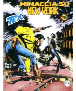 Tex Gigante - N° 699 - Minaccia Su New York - Bonelli Editore