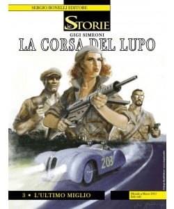 Storie - N° 78 - La Corsa Del Lupo - 3 L'Ultimo Miglio - La Corsa Del Lupo Bonelli Editore