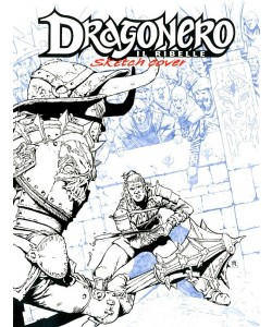 Bonelli Copertine Variant - N° 69 - Dragonero 82 - Sketch Cover - Dragonero Il Ribelle Bonelli Editore