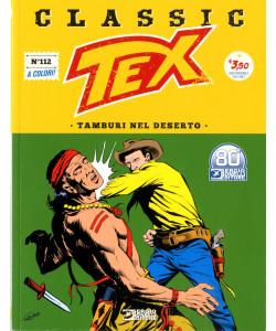 Tex Classic - N° 112 - Tamburi Nel Deserto - Bonelli Editore