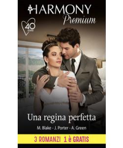 Harmony Premium - Una regina perfetta Di Maya Blake, Jane Porter, Abby Green