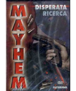 MAYHEM Disperata Ricerca - Pamela Dixon, Raymond Martino, Robert Gallo (DVD)