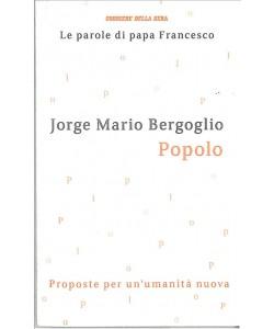 Le parole di Papa Francesco-POPOLO -iniz.Corriere Sera-vol.8