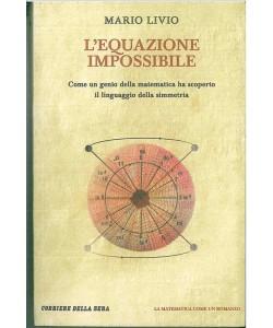 L'equazione Ipossibile di Mario Livio-Matematica come un Romanzo