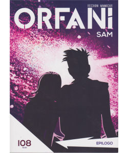 Orfani - Epilogo - n. 108 - settimanale -